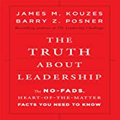 The Truth About Leadership: The No-fads, to the Heart-of-the-Matter Facts You Need to Know | [James Kouzes, Barry Posner]