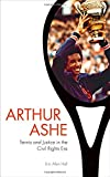 Arthur Ashe: Tennis and Justice in the Civil Rights Era