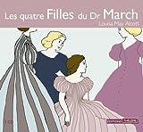 echange, troc May Alcott/Louisa - Quatre Filles du Dr March (les)/3 CD/P.Cons.18,50e