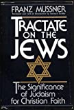 img - for Tractate on the Jews: The Significance of Judaism for Christian Faith (English and German Edition) book / textbook / text book