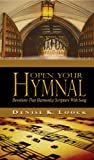 Open Your Hymnal: - Christian Hymns & Spiritual Devotions That Harmonize Scripture with Song: Christian Devotionals for Women and Men (A Christian Devotions Ministries Resource Book 4)