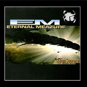 Eternal Meazure - Reign Supreme