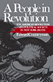 A People in Revolution: The American Revolution and Political Society in New York, 1760-1790 (Norton Paperback Fiction)