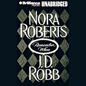 Remember When (includes 'Big Jack': In Death, Book 17.5) | Nora Roberts, J. D. Robb