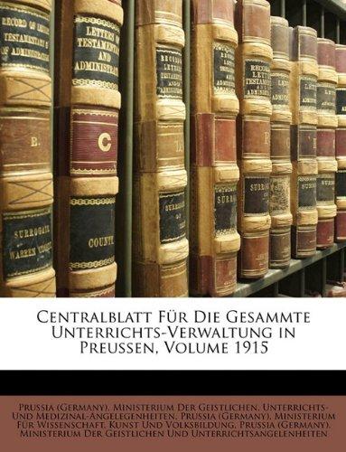 Centralblatt Für Die Gesammte Unterrichts-Verwaltung in Preussen, Volume 1915