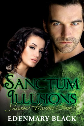 Free Excerpt From KND Romance of The Week: Imaginative And Gripping Sanctum Illusions: Shadow Havens Book 4 by Edenmary Black