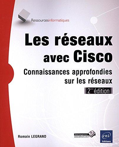 les-reseaux-avec-cisco-connaissances-approfondies-sur-les-reseaux-2ieme-edition