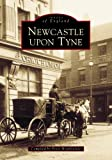 Peter Hepplewhite Central Newcastle-upon-Tyne: Images of England (Archive Photographs: Images of England)