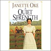 A Quiet Strength: Prairie Legacy, Book 3 | Janette Oke