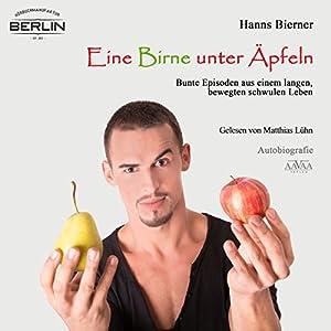Eine Birne unter Äpfeln: Bunte Episoden aus einem langen bewegten schwulen Leben Hörbuch
