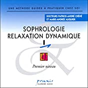 Sophrologie - Relaxation dynamique 1 | Patrick-André Chéné, Marie-Andrée Auquier
