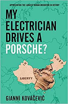 My Electrician Drives A Porsche?: Profiting From The Largest Migration In History