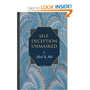 Self-Deception Unmasked Alfred R. Mele