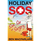 Holiday SOS: The Life-Saving Adventures of a Travelling Doctorby Ben Macfarlane