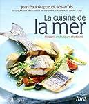 La cuisine de la mer: Poissons, mollu...