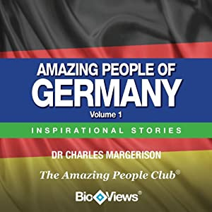 Amazing People of Germany - Volume 1: Inspirational Stories | [Charles Margerison]