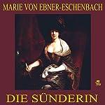 Die Sünderin | Marie von Ebner-Eschenbach