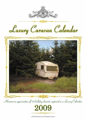 luxury-caravan-calendar-2009-2009-a-humorous-appreciation-of-12-holiday-chariots-captured-in-a-luxur