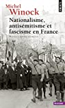 Nationalisme, antisémitisme et fascisme en France par Winock