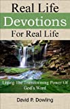 img - for Real Life Devotions For Real Life: Living the transforming power of God's word book / textbook / text book