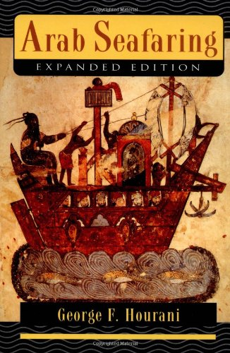 Arab Seafaring: In the Indian Ocean in Ancient and Early...
