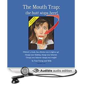The Mouth Trap: The Butt Stops Here! Low-Carb Edition (Unabridged)