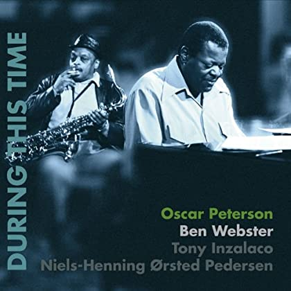 Ben Webster Oscar Peterson - During This Time
