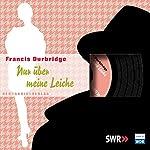 Nur über meine Leiche | Francis Durbridge