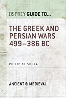 The Greek and Persian Wars 499-386 BC (Essential Histories series Book 36) (English Edition)