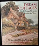 Dream Cottages: From Cottage Ornee to Stockbroker Tudor - 200 Years of the Cult of the Vernacular Sutherland Lyall