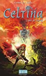 Celtina, tome 3 : L'Epée de Nuada par De Vailly