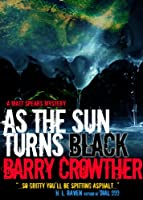 As the Sun Turns Black (Matt Spears Mystery)