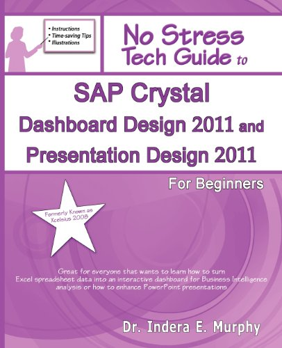 Sap Crystal Dashboard Design 2011 And Presentation Design 2011 For Beginners: (Formerly Known As Xcelsius 2008)