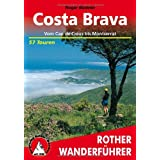 "Costa Brava. Vom Cap de Creus bis Montserrat. 57 Tourenvon ""Roger B�deler"""