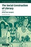 img - for The Social Construction of Literacy (Studies in Interactional Sociolinguistics, No. 25), 2nd Edition book / textbook / text book