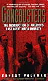 img - for Gangbusters: The Destruction of America's Last Great Mafia Dynasty book / textbook / text book