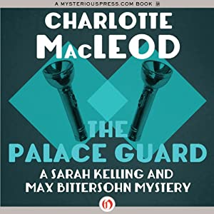 The Palace Guard: Sarah Kelling and Max Bittersohn Mysteries | [Charlotte MacLeod]