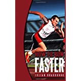 How To Run Faster: Run Cycle Swim: 1by Julian Bradbrook