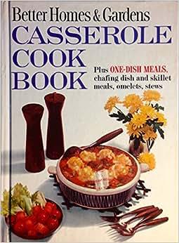 Better Homes And Gardens Casserole Cook Book Cookbook One