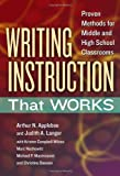 Writing Instruction That Works: Proven Methods for Middle and High School Classrooms (Language and Literacy Series) (0807754366) by Arthur N. Applebee