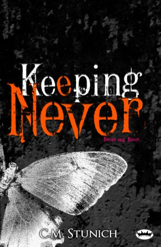 Keeping Never (Never say Never) by C.M. Stunich