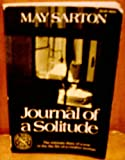 Journal of a Solitude: Reflections during One Year (0393008533) by Sarton, May
