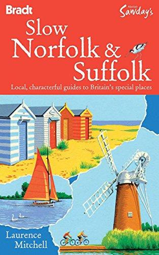 Slow Norfolk & Suffolk (Bradt Travel Guide Go Slow Norfolk & Suffolk)
