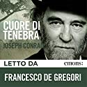 Cuore di tenebra Audiobook by Joseph Conrad Narrated by Francesco De Gregori
