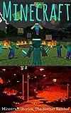 MINECRAFT: Minecraft Stories,  The Nether Battles (minecraft game, minecraft games, minecraft xbox, minecraft magazine, minecraft secrets, minecraft revenge, minecraft mobs, free)