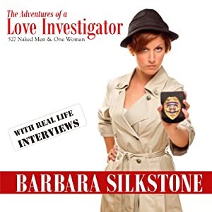 The Adventures of a Love Investigator, 527 Naked Men & One Woman Audiobook