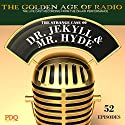 The Strange Case of Dr. Jekyl & Mr. Hyde: The Golden Age of Radio  by  PDQ Audioworks, Robert Louis Stevenson Narrated by George Edwards
