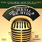 The Strange Case of Dr. Jekyl & Mr. Hyde: The Golden Age of Radio |  PDQ Audioworks,Robert Louis Stevenson
