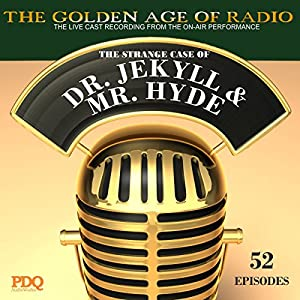 The Strange Case of Dr. Jekyl & Mr. Hyde: The Golden Age of Radio | [ PDQ Audioworks, Robert Louis Stevenson]