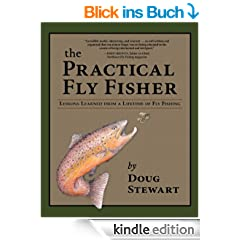 The Practical Fly Fisher: Lessons Learned from a Lifetime of Fly Fishing (The Pruett Series)